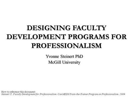 DESIGNING FACULTY DEVELOPMENT PROGRAMS FOR PROFESSIONALISM