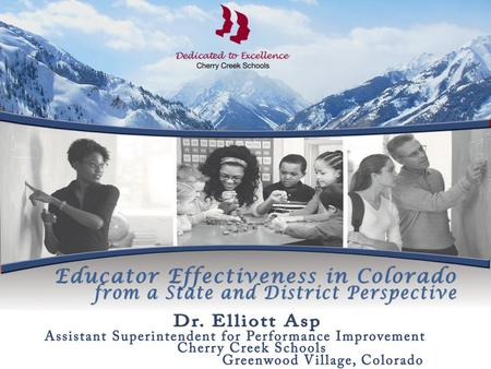 "SB 10-191: The Great Teachers and Leaders Act State-wide definition of ""effective"" teacher and principal in Colorado Academic growth, using multiple measures."