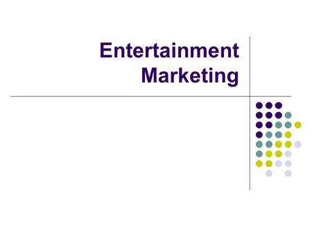 Entertainment Marketing. Process of developing, promoting, and distributing products, or goods and services to satisfy customer's needs and wants through.