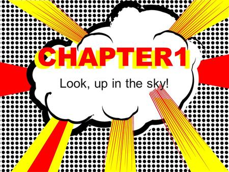 CHAPTER 1 Look, up in the sky! CHAPTER1. the act of invoking or calling upon a deity, spirit, etc., for aid, protection, inspiration, or the like; supplication.