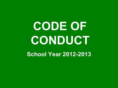 CODE OF CONDUCT School Year 2012-2013. STUDENT BEHAVIOR EXPECTATIONS Be Respectful! Be Responsible! Be Ready!