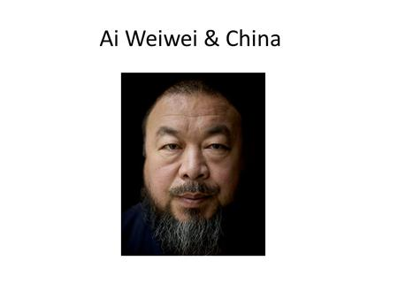 Ai Weiwei & China. Ai Weiwei is a conceptual artist. Conceptual Art: art that places more of an emphasis on an idea (concept) than on traditional aesthetic.