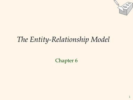 1 The Entity-Relationship Model Chapter 6. 2 Database Design Process  Requirement collection and analysis  DB requirements and functional requirements.