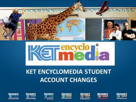 KET ENCYCLOMEDIA STUDENT ACCOUNT CHANGES. Product Updates Related to COPPA/FERPA The Children's Online Privacy Protection Act (COPPA)  Enforce rules.