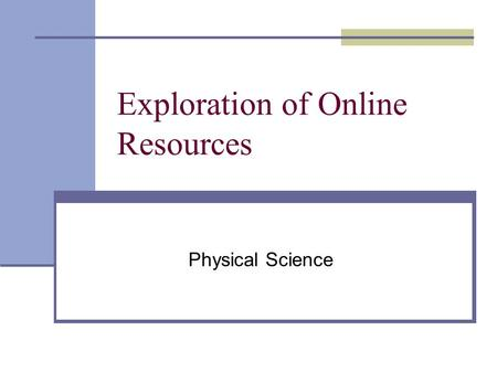 Exploration of Online Resources Physical Science.