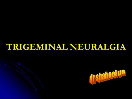 TRIGEMINAL NEURALGIA. Dr.Haris PS/OMR Introduction  Disorder characterized by lancinating attacks of severe facial pain  Diagnosis based primarily on.