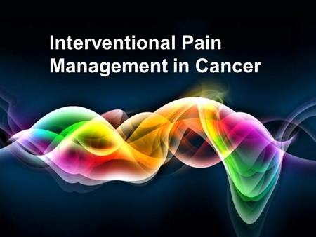 Free Powerpoint Templates Page 1 Free Powerpoint Templates Interventional Pain Management in Cancer.