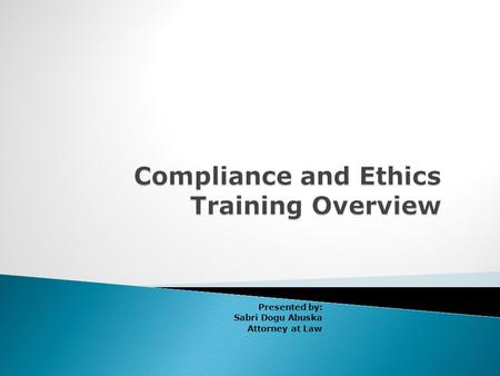 Compliance and Ethics Training Overview