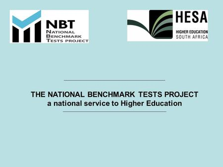 _________________________________________________ THE NATIONAL BENCHMARK TESTS PROJECT a national service to Higher Education __________________________________________________.