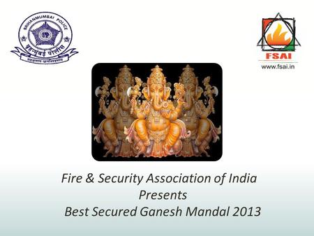Fire & Security Association of India Presents Best Secured Ganesh Mandal 2013.