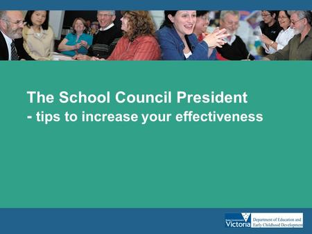 The School Council President - tips to increase your effectiveness.