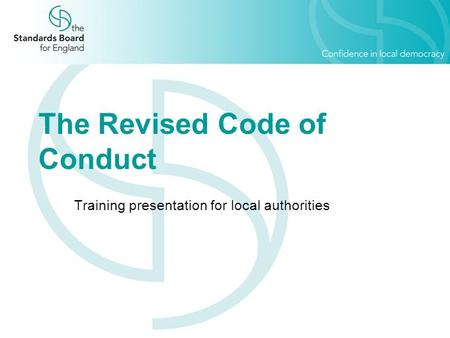 The Revised Code of Conduct Training presentation for local authorities.