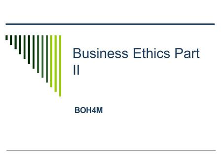 Business Ethics Part II