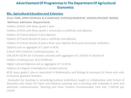 Advertisement Of Programmes In The Department Of Agricultural Economics BSc. Agricultural Education and Extension (FULL-TIME; OPEN DISTANCE & E-LEARNING;