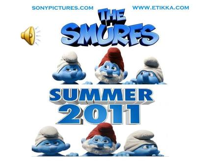 The Smurfs is a 2011 American 3D family film based on The Smurfs comic book series created by Peyo and the 1980s animated TV series it spawned. It was.