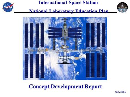 International Space Station National Laboratory Education Plan Concept Development Report Oct. 2006.
