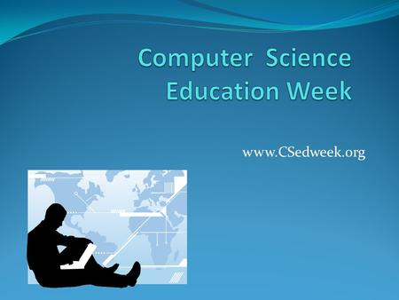 Www.CSedweek.org. Cool Computing News Computing majors are in demand By 2016 there will be more than 1.5 million new high- end computing jobs Five of.
