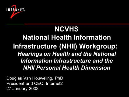 NCVHS National Health Information Infrastructure (NHII) Workgroup : Hearings on Health and the National Information Infrastructure and the NHII Personal.