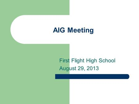AIG Meeting First Flight High School August 29, 2013.