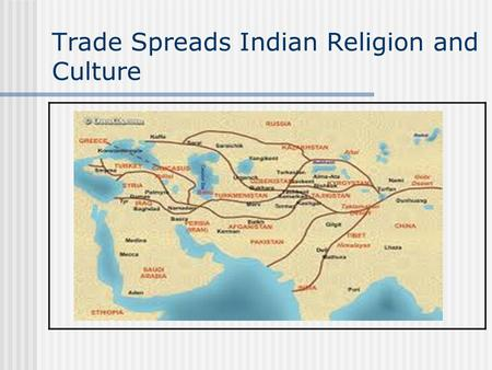 Trade Spreads Indian Religion and Culture