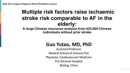 Multiple risk factors raise ischaemic stroke risk comparable to AF in the elderly: A large Chinese insurance analysis from 425,600 Chinese individuals.