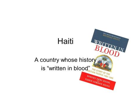 "Haiti A country whose history is ""written in blood"""