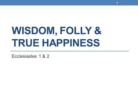 Wisdom, Folly & true happiness