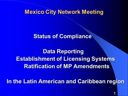 1 Mexico City Network Meeting Status of Compliance Status of Compliance Data Reporting Data Reporting Establishment of Licensing Systems Establishment.