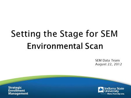 Environmental Scan SEM Data Team August 22, 2012.