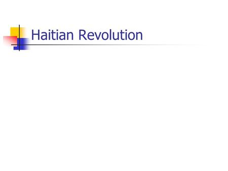 Haitian Revolution. The Haitian Revolution took place on the Caribbean island of Saint Domingue Saint Domingue, during this time period, was the richest.