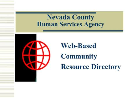 Nevada County Human Services Agency Web-Based Community Resource Directory.