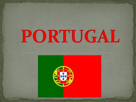 Portugal is situated in the western part of the Iberian Peninsula. Its borders are Spain in the north and east and the Atlantic Ocean in the south and.