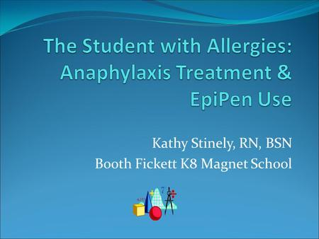 The Student with Allergies: Anaphylaxis Treatment & EpiPen Use