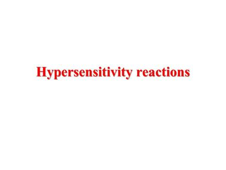 Hypersensitivity reactions. The immune system is concerned with protection of the host against foreign antigens, particularly infectious agents. Inappropriate.
