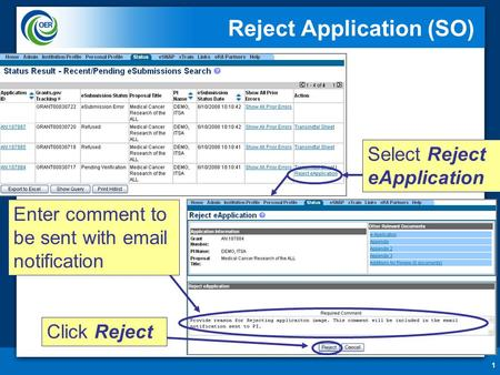 1 Reject Application (SO) Select Reject eApplication Enter comment to be sent with email notification Click Reject.