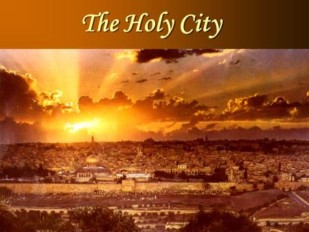 The Holy City.