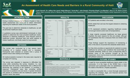 An Assessment of Health Care Needs and Barriers in a Rural Community of Haiti Justin Gerard 1 ; Dr. Jeffrey Van Laere 2 ; Nabil Othman 1 ; Terrie Ahn 1.