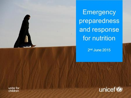 Emergency preparedness and response for nutrition 2 nd June 2015.