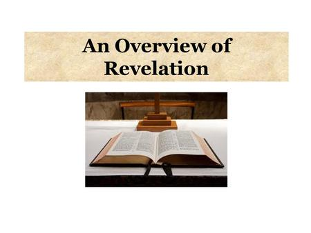 An Overview of Revelation. * Seven golden lampstands * The Throne * The Lion Lamb * The Fallen City * The Holy City.