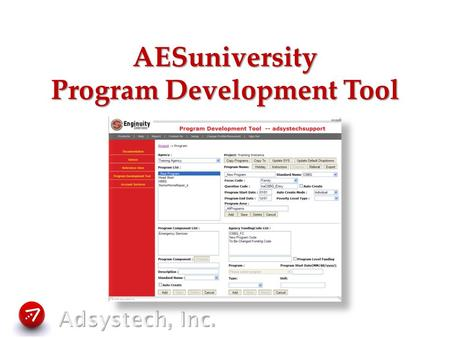 AESuniversity Program Development Tool. Program Development Tool What is the Program Development Tool? Why use it? How to create a Program Template How.