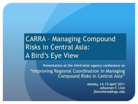 "CARRA – Managing Compound Risks in Central Asia: A Bird's Eye View Presentation at the third inter-agency conference on ""Improving Regional Coordination."