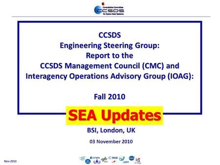 Cesg-1 CCSDS Engineering Steering Group: Report to the CCSDS Management Council (CMC) and Interagency Operations Advisory Group (IOAG): Fall 2010 BSI,