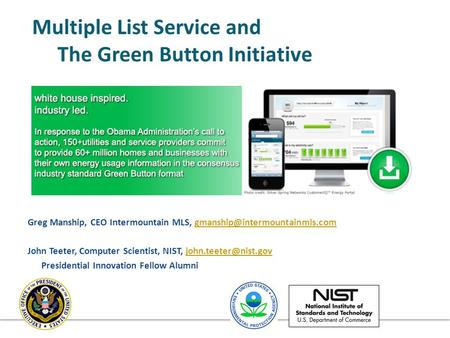 Multiple List Service and The Green Button Initiative Greg Manship, CEO Intermountain MLS, John.