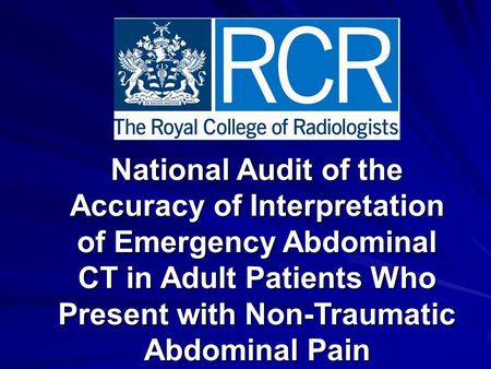 National Audit of the Accuracy of Interpretation of Emergency Abdominal CT in Adult Patients Who Present with Non-Traumatic Abdominal Pain.