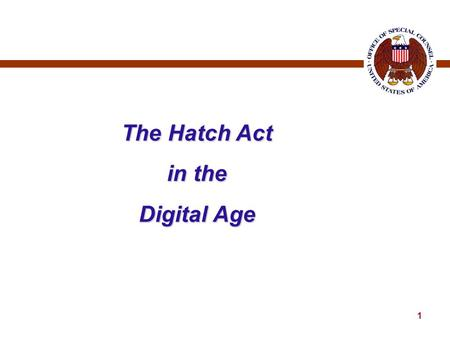 1 The Hatch Act in the Digital Age. 2 FEDERAL HATCH ACT 5 U.S.C. § § 7321-7326 The Hatch Act: Who is covered?