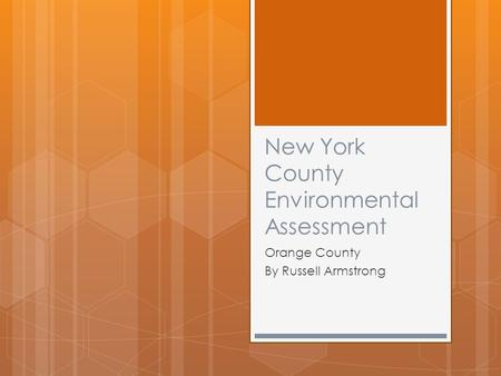 New York County Environmental Assessment Orange County By Russell Armstrong.