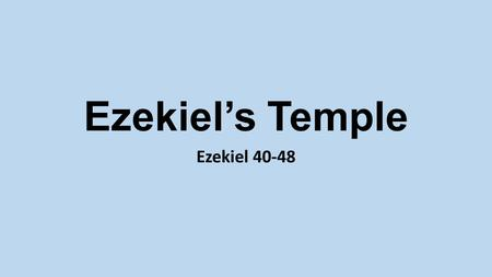 Ezekiel's Temple Ezekiel 40-48. A.Most Holy Place41:4 B.Inner room of the temple 41:3 C.Entrance of the temple42:2 D.Imposing altar 43:13-17 E.Chamber.
