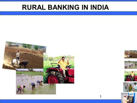 1 RURAL BANKING IN INDIA. Rural Banking - Introduction Rural banking in India started since the establishment of banking sector in India. Rural Banks.