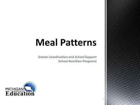Grants Coordination and School Support School Nutrition Programs 1.
