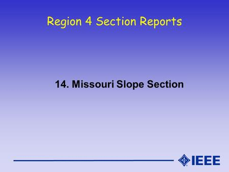 Region 4 Section Reports 14. Missouri Slope Section.